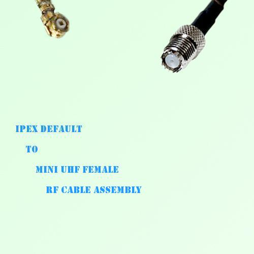 IPEX to Mini UHF Female RF Cable Assembly
